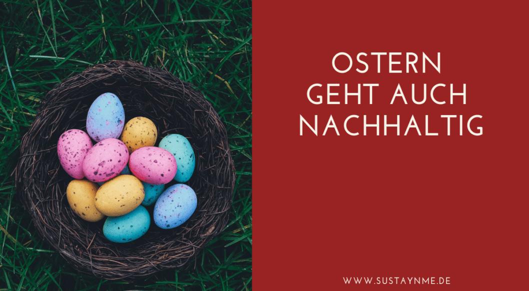 nachhaltig leben Ostern geht auch nachhaltig Osterfest sustaynme